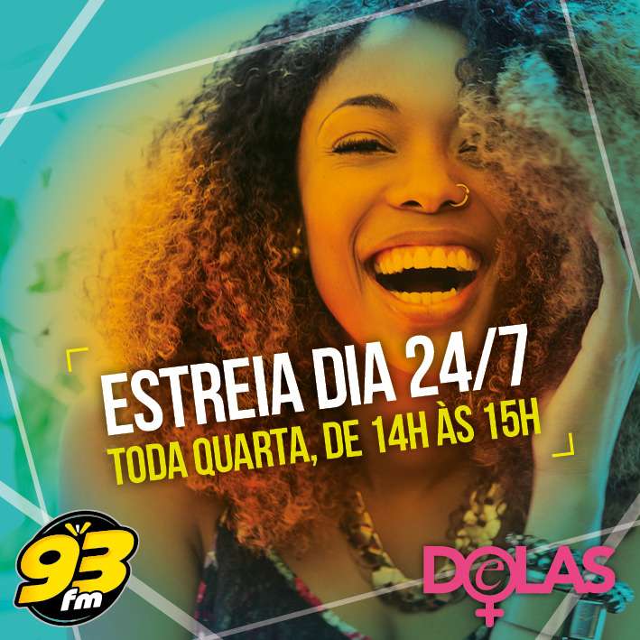 """Programa """"Delas"""" vai estrear na 93 FM"""