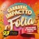 Promoção Carnaval Impactto Folia