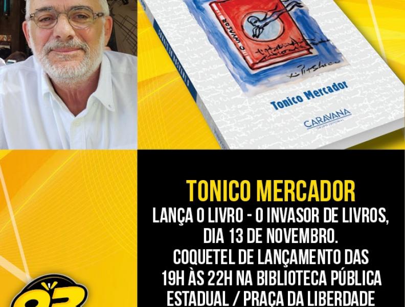 O Invasor de Livros – Tonico Mercador